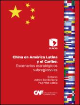 Bonilla Soria, A., ed. y Milet García, P., ed. (2015). China en América Latina y el Caribe: escenarios estratégicos subregionales. San José: FLACSO; CAF.