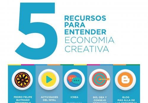 5 Recursos para Entender la Economía Creativa