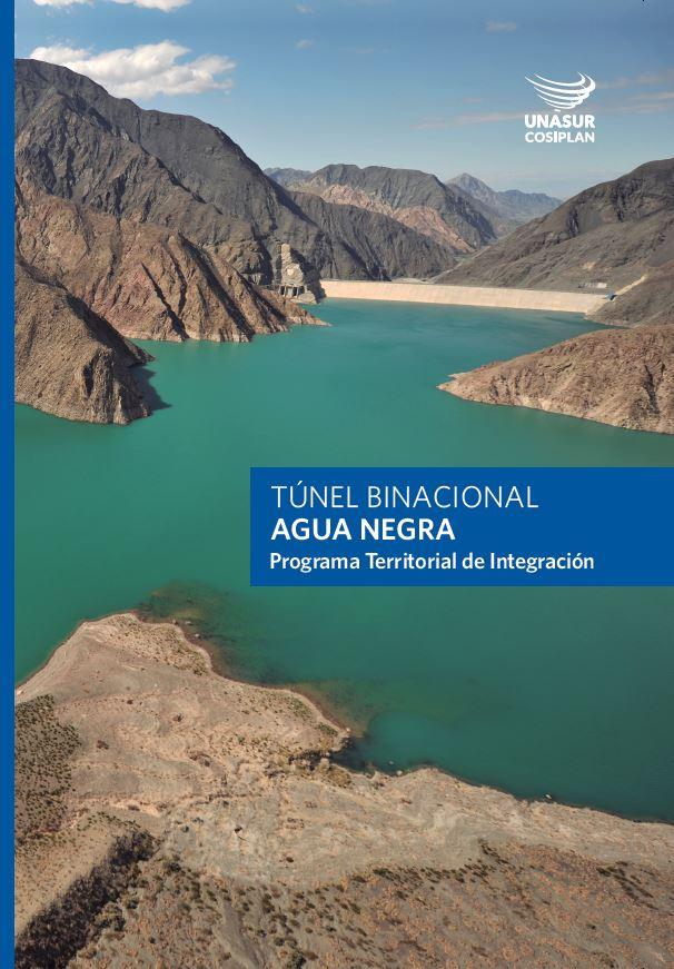 Túnel Binacional Agua Negra. Programa Territorial de Integración