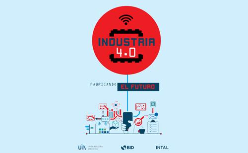 Industria 4.0: Fabricando el Futuro